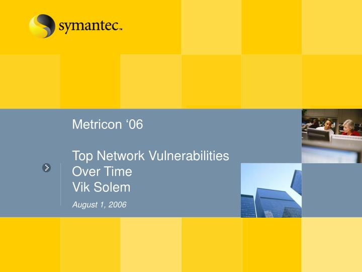 metricon 06 top network vulnerabilities over time vik solem august 1 2006