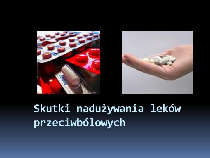 Skutki nadu ywania lek w przeciwb lowych