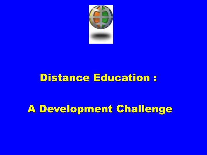 Distance Education :