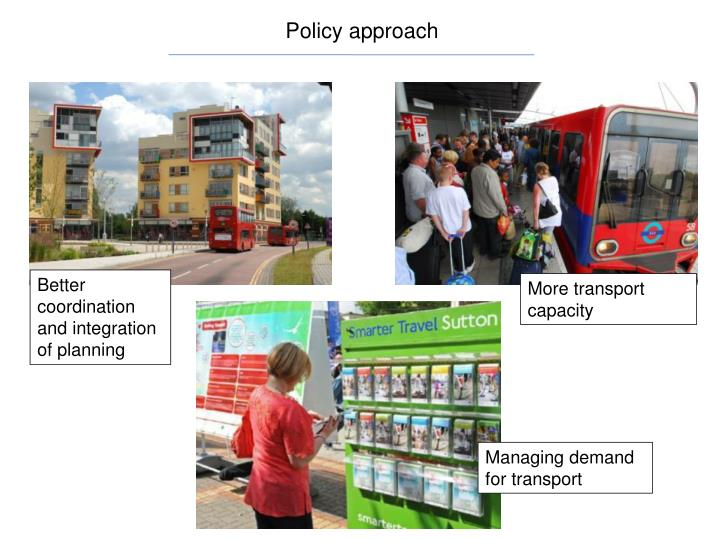 Policy approach