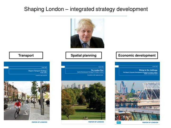 Shaping london integrated strategy development