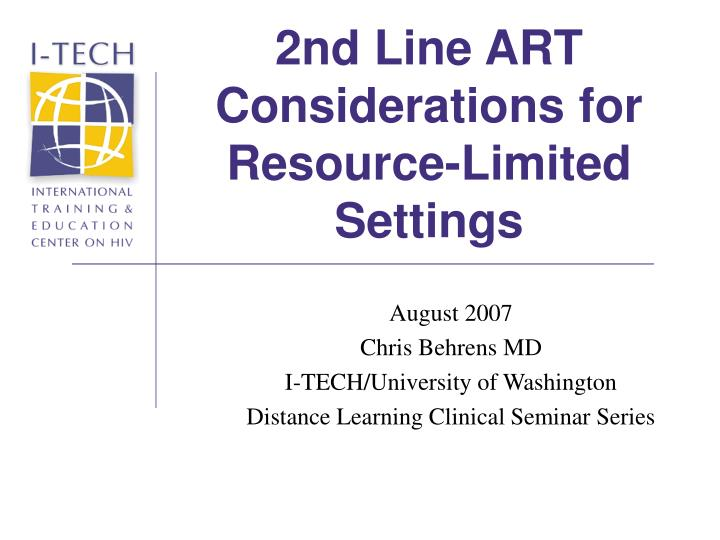 2nd line art considerations for resource limited settings n.