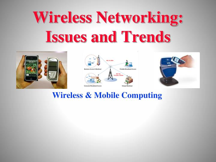 wireless networking issues and trends n.