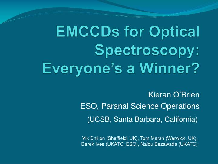emccds for optical spectroscopy everyone s a winner n.