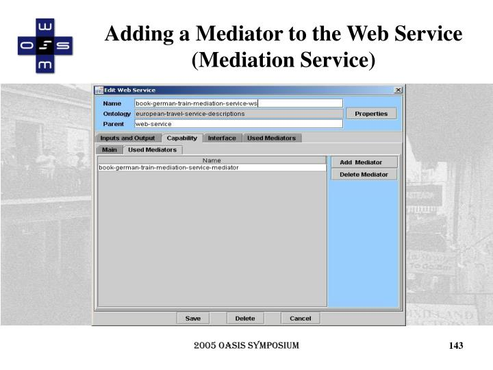 Adding a Mediator to the Web Service (Mediation Service)