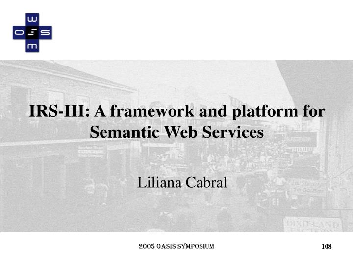 IRS-III: A framework and platform for Semantic Web Services