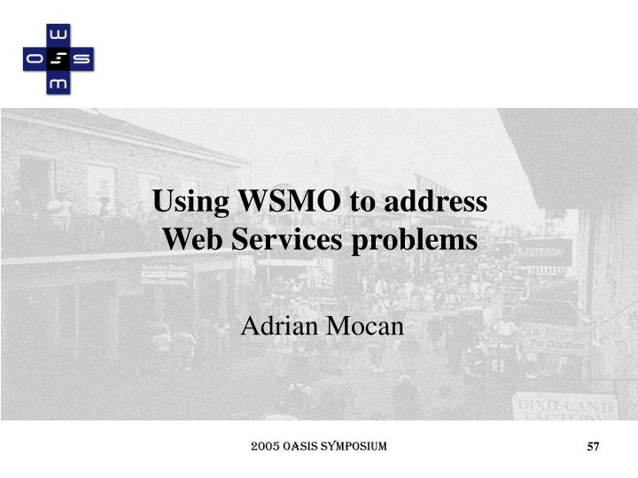 Using WSMO to address