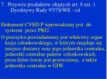 7 przyw z produkt w obj tych art 8 ust 1 dyrektywy rady 97 78 we cd