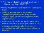 7 przyw z produkt w obj tych art 8 ust 1 dyrektywy rady 97 78 we