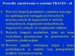 przesy ki rejestrowane w systemie traces cd