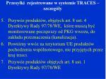 przesy ki rejestrowane w systemie traces szczeg y
