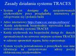 zasady dzia ania systemu traces