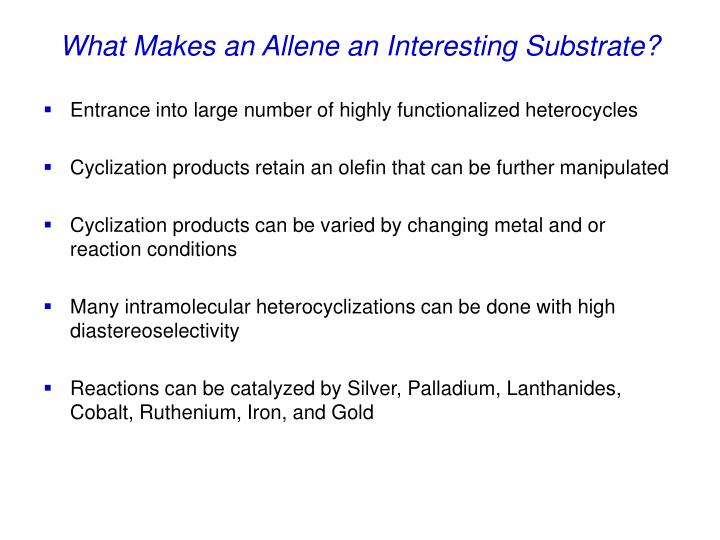 What makes an allene an interesting substrate