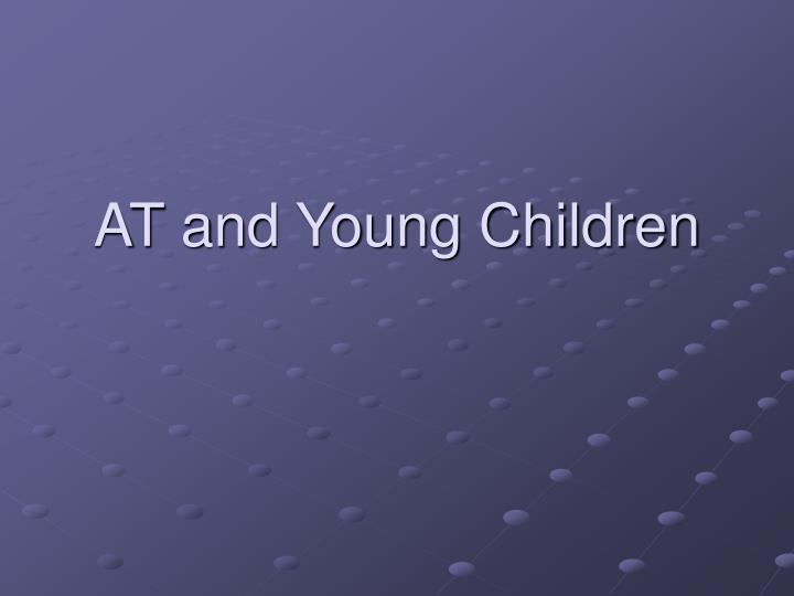at and young children n.