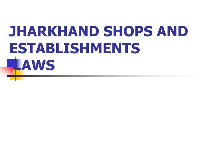 jharkhand shops and establishments laws n.