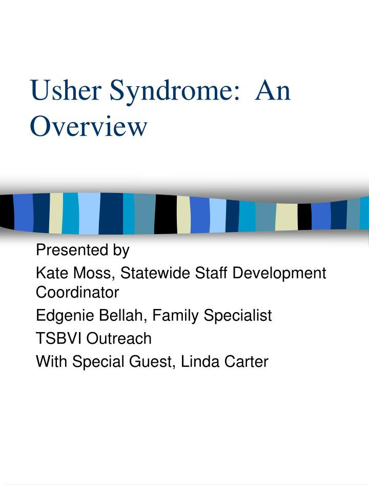 Usher Syndrome:  An Overview