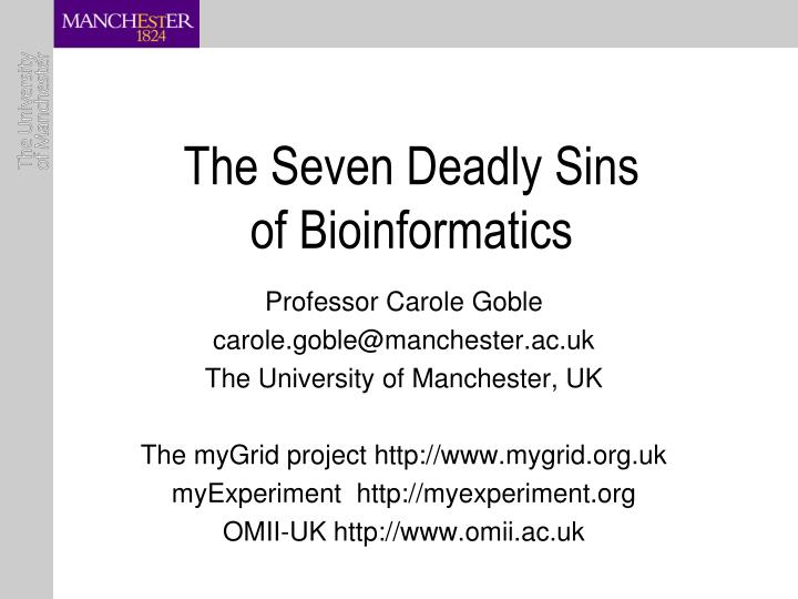the seven deadly sins of bioinformatics n.