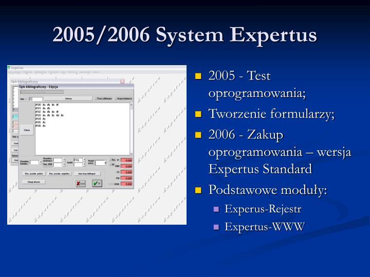 2005/2006 System Expertus