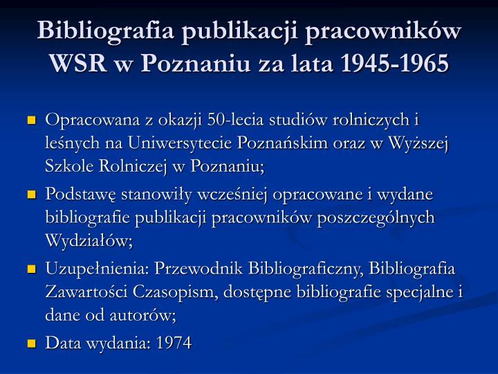 Bibliografia publikacji pracowników WSR w Poznaniu za lata 1945-1965