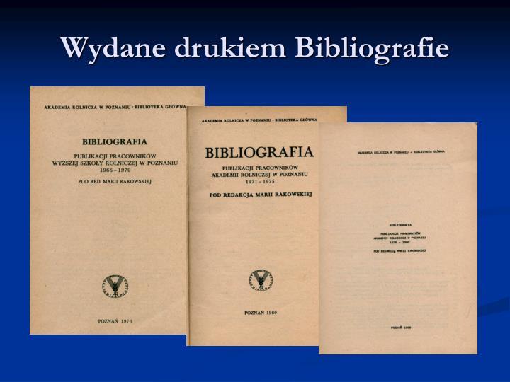 Wydane drukiem Bibliografie