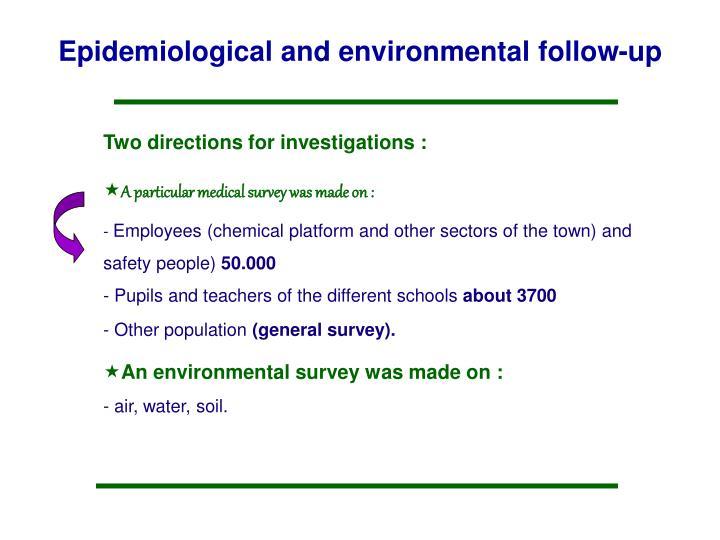 Epidemiological and environmental follow-up