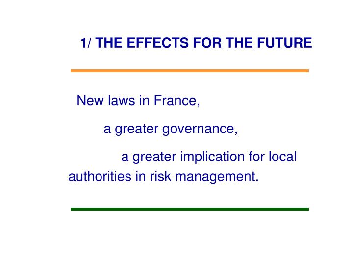 1/ THE EFFECTS FOR THE FUTURE