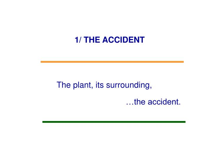 1/ THE ACCIDENT