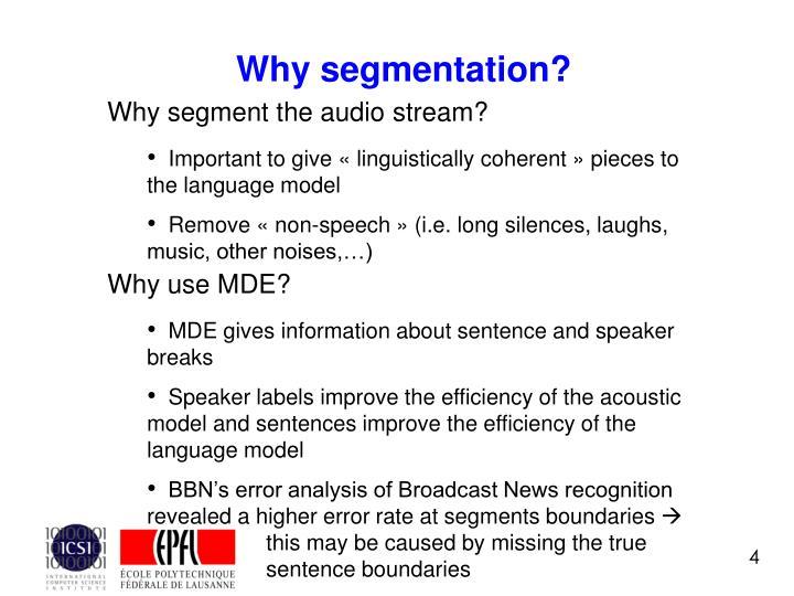 Why segment the audio stream?