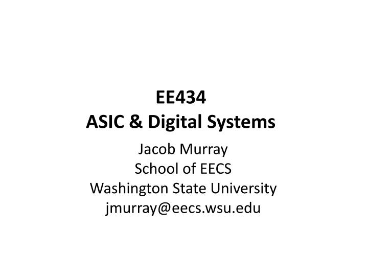 ee434 asic digital systems n.