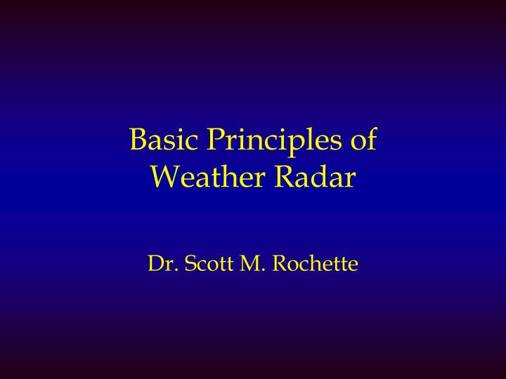 basic principles of weather radar n.