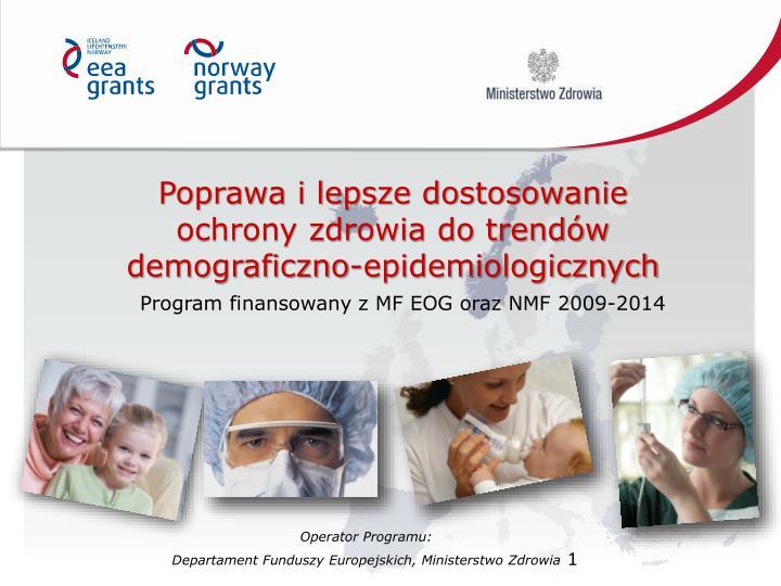 poprawa i lepsze dostosowanie ochrony zdrowia do trend w demograficzno epidemiologicznych n.