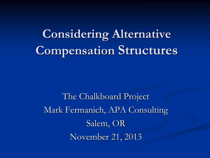considering alternative compensation structures n.