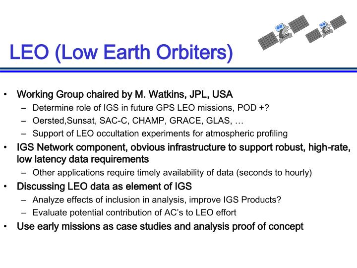 LEO (Low Earth Orbiters)