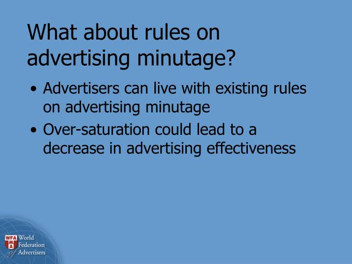 What about rules on  advertising minutage?
