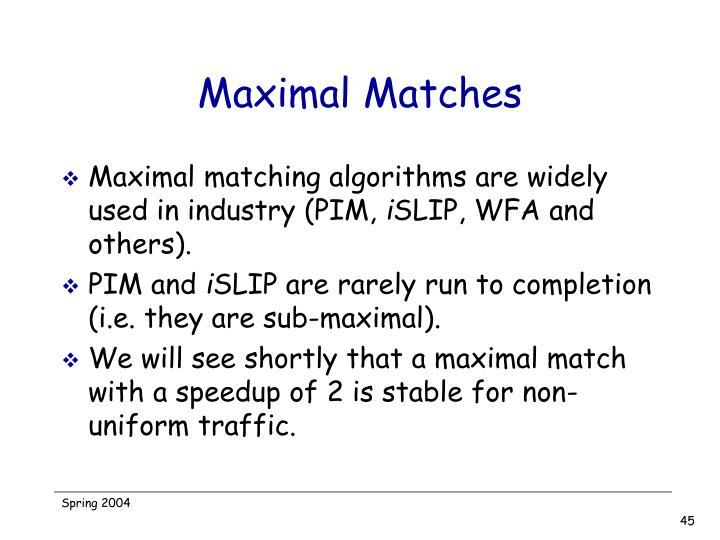 Maximal Matches