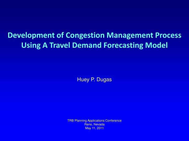 Development of congestion management process using a travel demand forecasting model