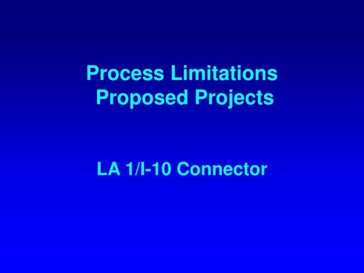 Process Limitations