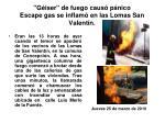 g iser de fuego caus p nico escape gas se inflam en las lomas san valent n