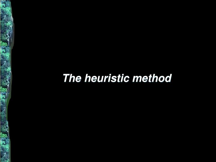 The heuristic method