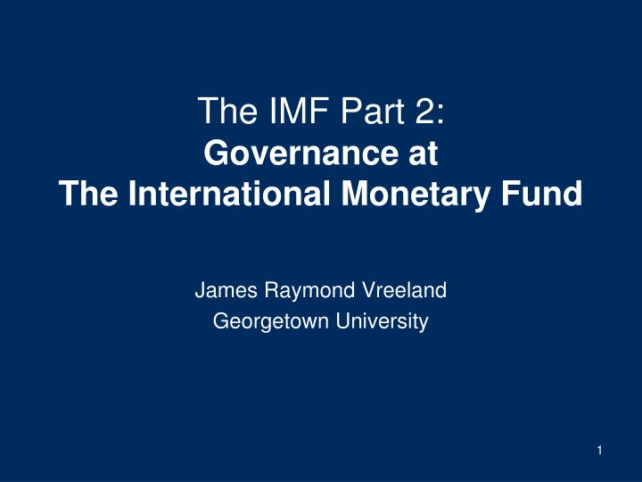 Ppt the imf part 2 governance at the international monetary fund the imf part 2governance atthe international monetary fund spiritdancerdesigns Image collections