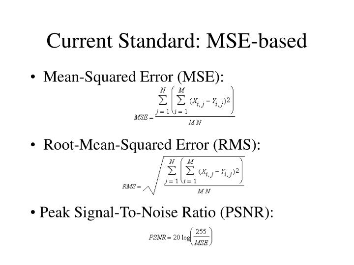 Current Standard: MSE-based