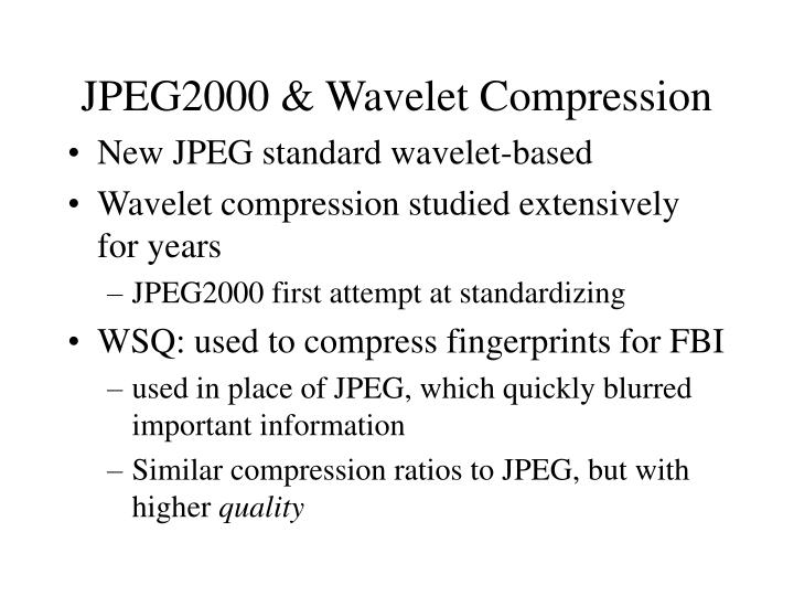JPEG2000 & Wavelet Compression
