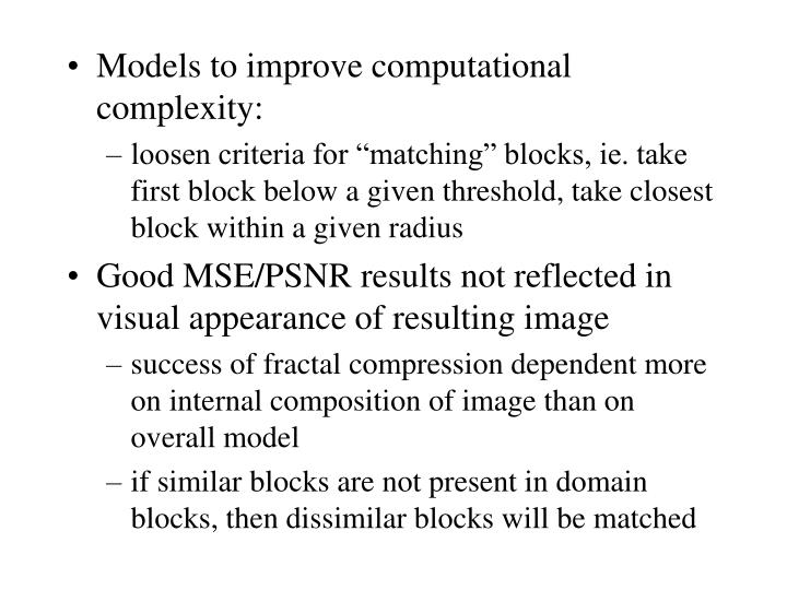 Models to improve computational complexity: