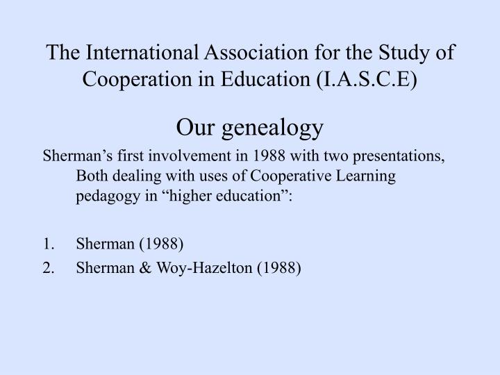The International Association for the Study of Cooperation in Education (I.A.S.C.E)