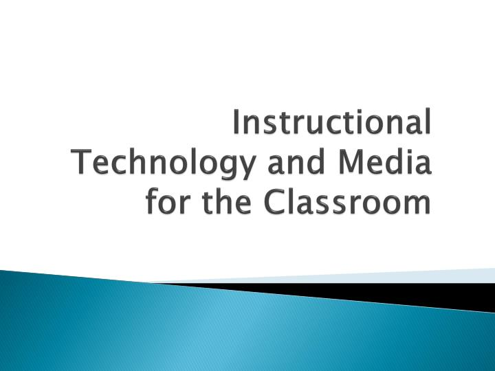 instructional technology and media for the classroom n.