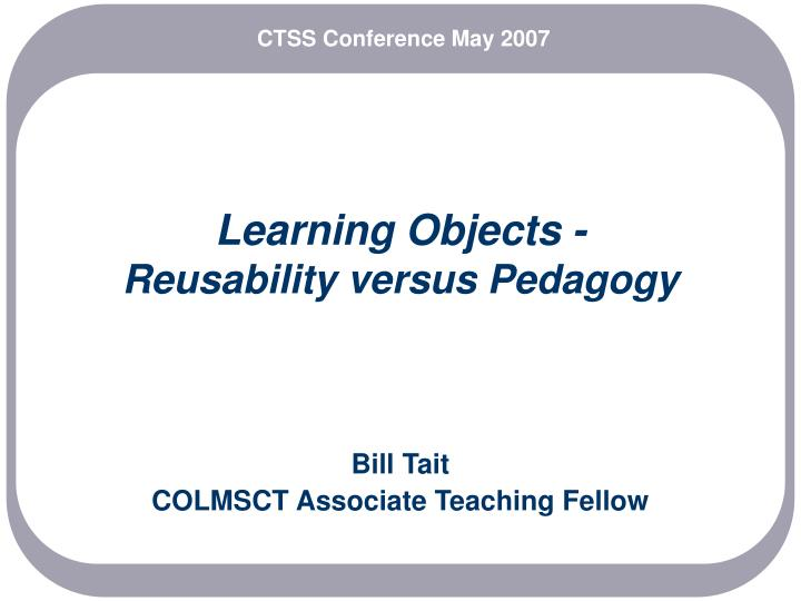 learning objects reusability versus pedagogy n.
