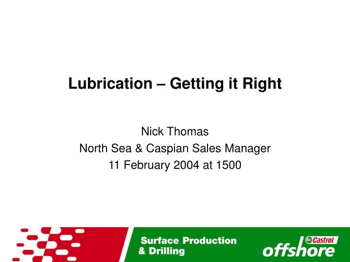 lubrication getting it right n.