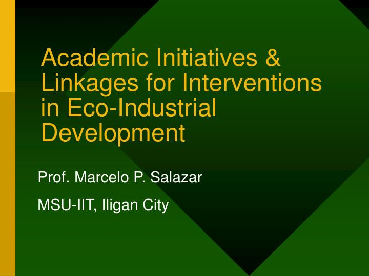 Academic initiatives linkages for interventions in eco industrial development