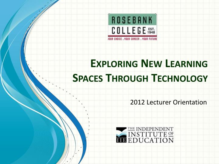 exploring new learning spaces through technology n.