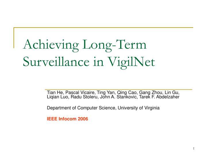 Achieving long term surveillance in vigilnet